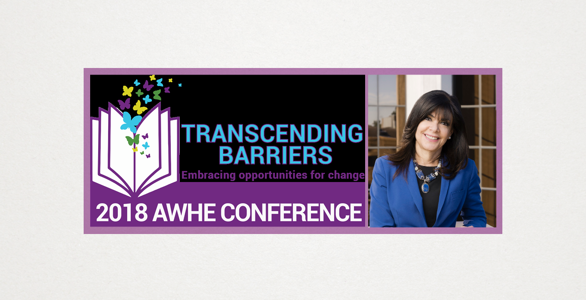 "Photo of Chancellor Maria Harper-Marinick next to words that read ""Transcending Barriers"" and ""Embracing opportunities for change"" and ""2018 AWHE Conference"""